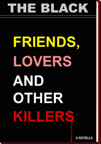 Friends Lovers and Other Killers