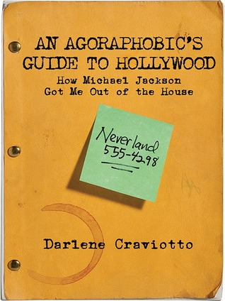 An Agoraphobic's Guide to Hollywood by Darlene Craviotto
