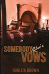 Somebody Else's Vows