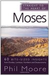 Straight to the Heart of Moses: 60 Bite-Sized Insights from Exodus, Leviticus, Numbers and Deuteronomy