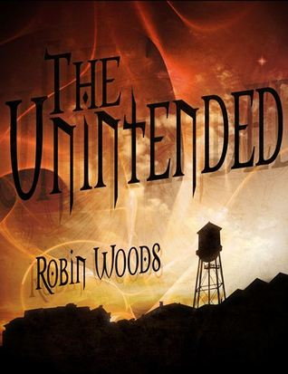 The Unintended by Robin  Woods