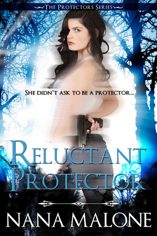 Reluctant Protector by Nana Malone