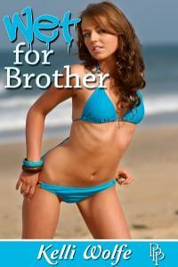 Wet For Brother by Kelli Wolfe