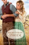 Short-Straw Bride by Karen Witemeyer
