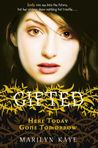 Here Today, Gone Tomorrow (Gifted, #3)