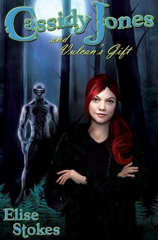 Cassidy Jones and Vulcan's Gift by Elise Stokes