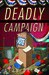Deadly Campaign (A Last Laf...