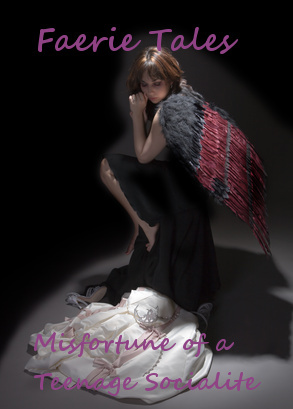 Faerie Tales: The Misfortune of a Teenage Socialite