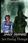 Space Trippers Book 2: Just Passing Through