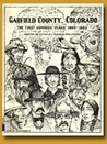 Garfield County, Colorado : The First Hundred Years, 1883-1983