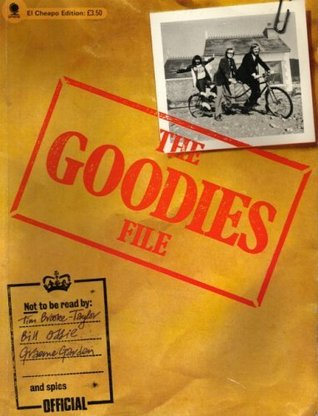 The Goodies File by Tim Brooke-Taylor