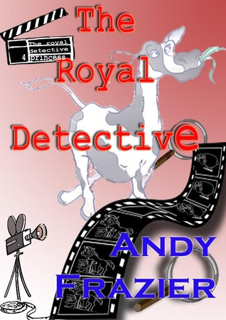 The Royal Detective by Andy Frazier
