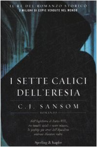 I sette calici dell'eresia (Matthew Shardlake, #4)