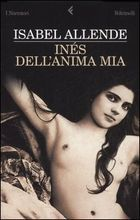Inés dell'anima mia by Isabel Allende