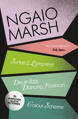 Surfeit of Lampreys; Death and the Dancing Footman; The Colour Scheme (The Ngaio Marsh Collection)