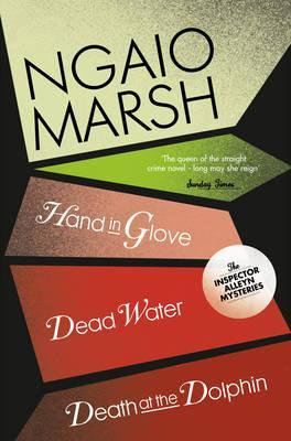 Death at the Dolphin / Hand in Glove / Dead Water (The Ngaio Marsh Collection)