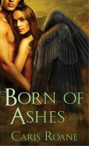 Born of Ashes by Caris Roane