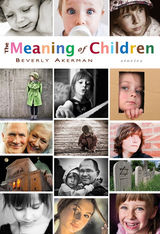 The Meaning of Children by Beverly Akerman