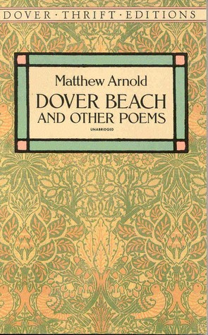 the irony in matthew arnolds poem dover beach Poem analysis (by poet)  matthew arnold dover beach summary by matthew arnold  at a detailed stanza-wise summary of matthew arnold's dover beach matthew .