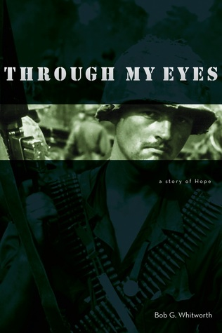 Through My Eyes by Bob G. Whitworth