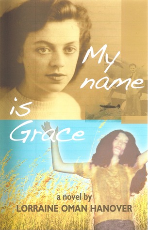 My Name is Grace by Lorraine Oman Hanover
