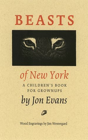 Beasts of New York: A Children's Book for Grown-Ups