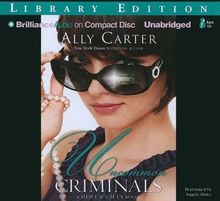 Uncommon Criminals by Ally Carter