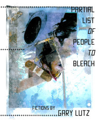 Partial List of People to Bleach by Gary Lutz