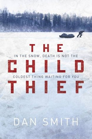 The Child Thief by Dan  Smith