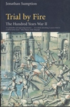 Trial by Fire: The Hundred Years War, Volume 2