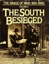 The South Besieged: The Image of War, 1861-1865, Vol. 5 (Images of War - 1861-1865 , Vol 5)
