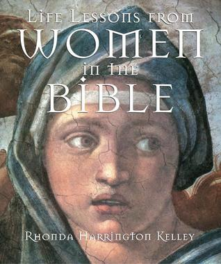 Life Lessons from Women in the Bible