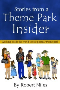 Stories from a Theme Park Insider by Robert  Niles
