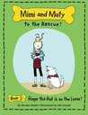 Mimi and Maty to the Rescue!: Book 1: Roger the Rat is on the Loose! (Volume 1)