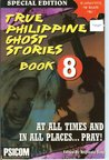 True Philippine Ghost Stories Book 8 (True Philippine Ghost Stories, #8)