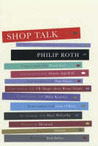 Shop Talk : A Writer and His Colleagues and Their Work