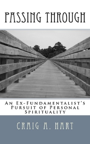 Passing Through: An Ex-Fundamentalist's Pursuit of Personal Spirituality