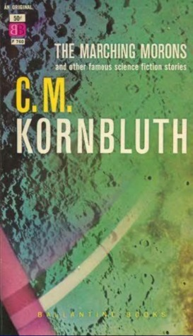 The Marching Morons by C.M. Kornbluth