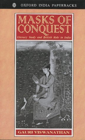 Masks of Conquest by Gauri Viswanathan