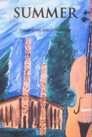 Summer by Emily-Jane Hills Orford