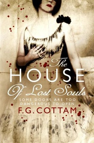 The House of Lost Souls by F.G. Cottam