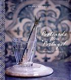 Postcards from Portugal by Tessa Kiros