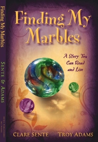 Finding My Marbles: A Story You Can Read and Live