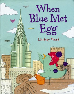 When Blue Met Egg by Lindsay  Ward