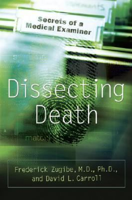 Dissecting Death by Frederick Zugibe