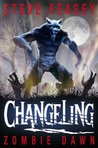 Zombie Dawn (Changeling, #5)