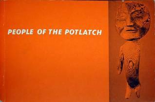People of the Potlatch: Native Arts and Culture of the Pacific Northwest Coast
