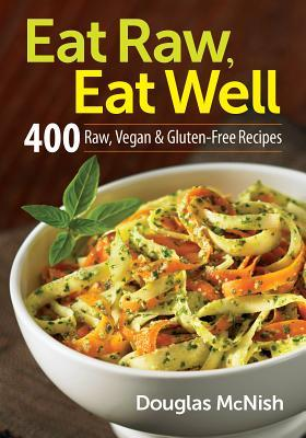 Eat Raw, Eat Well by Douglas McNish
