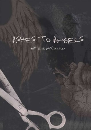 Ashes to Angels by Natalie McCollum
