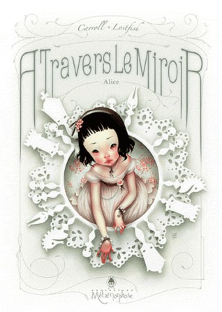 Alice, A travers le miroir by Lewis Carroll